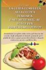 La Guida Completa Alla Cucina Italiana Dall'antipasto Al Dolce Per Principianti 2021/22: Il ricettario completo sulla cucina più famosa del mondo, dag Cover Image