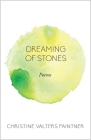 Dreaming of Stones: Poems (Paraclete Poetry) Cover Image