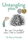 Untangling you: How can I be grateful when I feel so resentful? Cover Image