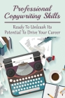 Professional Copywriting Skills: Ready To Unleash Its Potential To Drive Your Career: How Much Does It Cost To Copyright A Book Cover Image