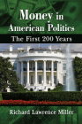Money in American Politics: The First 200 Years Cover Image