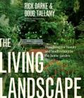 The Living Landscape: Designing for Beauty and Biodiversity in the Home Garden Cover Image