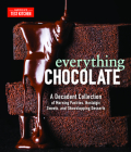 Everything Chocolate: A Decadent Collection of Morning Pastries, Nostalgic Sweets, and Showstopping Desserts Cover Image