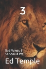 3: God Values 3 so Should We Cover Image