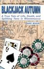 Blackjack Autumn: A True Tale of Life, Death, and Splitting Tens in Winnemucca Cover Image