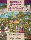 Needle Felted Tapestries: Make Your Own Woolen Masterpieces Cover Image