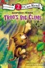 Troo's Big Climb: Level 2 (I Can Read! / Rainforest Friends) Cover Image