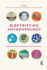 Electrifying Anthropology: Exploring Electrical Practices and Infrastructures Cover Image