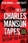 The Last Charles Manson Tapes: Evil Lives Beyond the Grave (Front Page Detectives) Cover Image