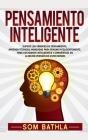 Pensamiento Inteligente: Supere los Errores de Pensamiento, Aprenda Técnicas Avanzadas para Pensar Inteligentemente, Tome Decisiones Inteligent Cover Image