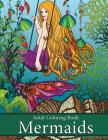 Adult Coloring Book: Mermaids: Life Under the Sea Cover Image