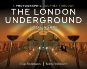 A Photographic Journey Through the London Underground: Look Again Cover Image