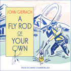 A Fly Rod of Your Own Cover Image