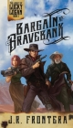 Bargain at Bravebank: A Western Scifi Adventure Cover Image