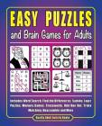 Easy Puzzles and Brain Games for Adults: Includes Word Search, FInd the Differences, Logic Puzzles, Memory Games, Crosswords, Odd One Out, Trivia Matc Cover Image