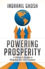 Powering Prosperity: A Citizen's Guide to Shaping the 21st Century Cover Image