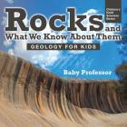 Rocks and What We Know About Them - Geology for Kids - Children's Earth Sciences Books Cover Image