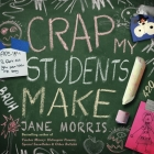 Crap My Students Make Cover Image