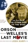 Orson Welles's Last Movie: The Making of The Other Side of the Wind Cover Image