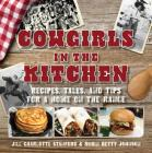 Cowgirls in the Kitchen: Recipes, Tales, and Tips for a Home on the Range Cover Image