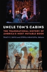 Uncle Tom's Cabins: The Transnational History of America's Most Mutable Book Cover Image