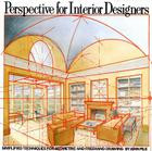Perspective for Interior Designers: Simplified Techniques for Geometric and Freehand Drawing Cover Image