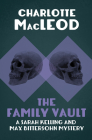 The Family Vault (Sarah Kelling and Max Bittersohn Mysteries #1) Cover Image