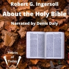 About the Holy Bible Lib/E: A Lecture Cover Image