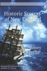 Historic Storms of New England: Breathtaking accounts of powerful storms on land and sea. Cover Image