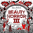 The Beauty of Horror 3: Haunted Playgrounds Coloring Book Cover Image