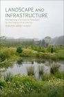 Landscape and Infrastructure: Reimagining the Pastoral Paradigm for the Twenty-First Century Cover Image