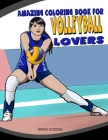 Amazing Coloring Book for Volleyball Lovers Cover Image