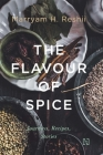 The Flavour of Spice: Journeys, Recipes, Stories Cover Image