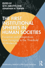The First Institutional Spheres in Human Societies: Evolution and Adaptations from Foraging to the Threshold of Modernity (Evolutionary Analysis in the Social Sciences) Cover Image