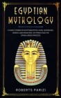 Egyptian Mythology: Classic Stories of Egyptian Myths, Gods, Goddesses, Heroes, and Monsters, The Prince and The Sphinx, Greek Princess Cover Image