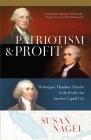 Patriotism and Profit : Washington, Hamilton, Schuyler & the Rivalry for America's Capital City Cover Image