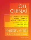 Oh, China!: An Elementary Reader of Modern Chinese for Advanced Beginners - Revised Edition (Princeton Language Program: Modern Chinese #26) Cover Image