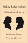 Sibling Relationships in Childhood and Adolescence: Predictors and Outcomes Cover Image