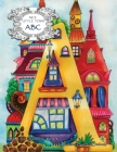 Nice Little Town: ABC: Adult Coloring Book (Stress Relieving Coloring Pages, Coloring Book for Relaxation) Cover Image