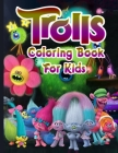 Trolls Coloring Books For Kids: Trolls Coloring Books. 25 Pages, Size - 8.5