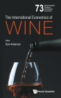 The International Economics of Wine (World Scientific Studies in International Economics #73) Cover Image