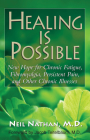 Healing Is Possible: New Hope for Chronic Fatigue, Fibromyalgia, Persistent Pain, and Other Chronic Illnesses Cover Image