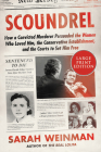 Scoundrel: How a Convicted Murderer Persuaded the Women Who Loved Him, the Conservative Establishment, and the Courts to Set Him Free Cover Image