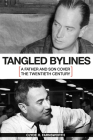 Tangled Bylines: A Father and Son Cover the Twentieth Century Cover Image