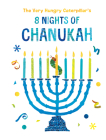 The Very Hungry Caterpillar's 8 Nights of Chanukah Cover Image