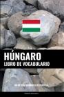 Libro de Vocabulario Húngaro: Un Método Basado en Estrategia Cover Image