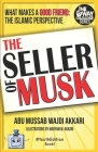 The Seller of Musk: What Makes a Good Friend: The Islamic Perspective Cover Image