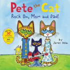 Pete the Cat: Rock On, Mom and Dad! Cover Image