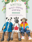 Knitted Wild Animal Friends: Over 40 Knitting Patterns for Wild Animal Dolls, Their Clothes and Accessories Cover Image