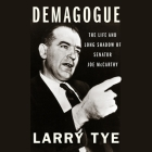 Demagogue: The Life and Long Shadow of Senator Joe McCarthy Cover Image